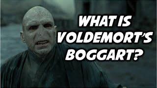 What would Voldemort's Boggart be? #AskaGeek