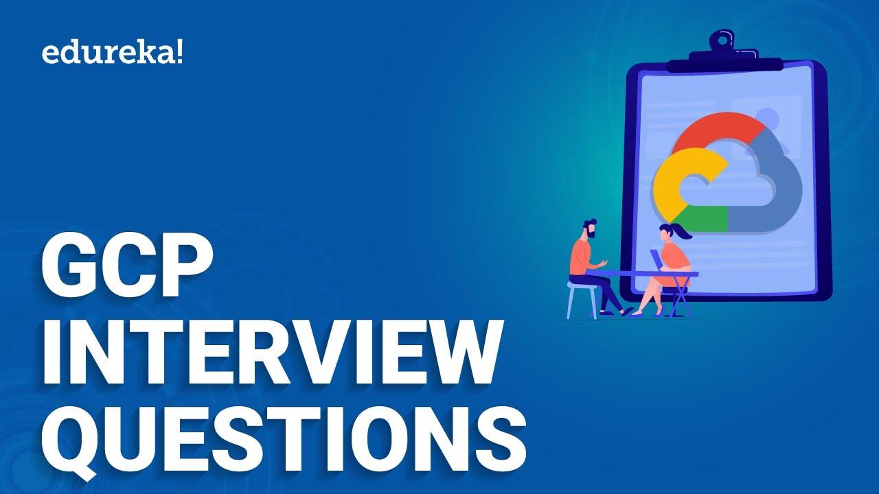 GCP Interview Questions | Top 50 Google Cloud Interview Questions | GCP Training