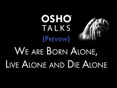 OSHO: We Are Born Alone, Live Alone and Die Alone (Preview)