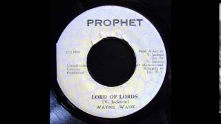 Wayne Wade - Lord Of Lords 7""