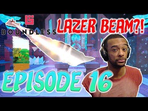 Boundless Episode 16: Lazer Beam?! | PC