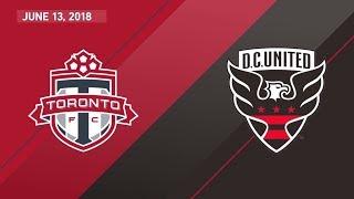Match Highlights: D.C. United at Toronto FC - June 13, 2018