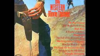 Great/Big Western movie themes. Gunfight at The OK Corral  Geoff Love