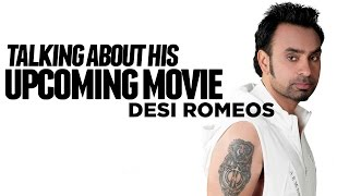 Babbu Maan talking about his upcoming movie Desi Romeos