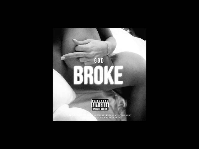 God - Broke (You Remind Me Of Dope) Explicit
