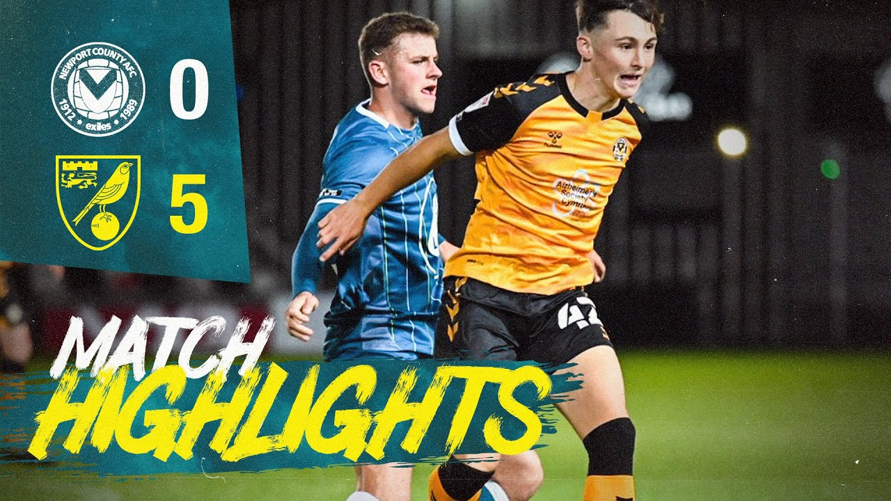 HIGHLIGHTS | Newport County 0-5 Norwich City U21s