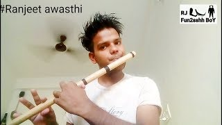 Amezing flute /Chaha hai tujhko / mann / flute cover video //  Ranjeet awasthi