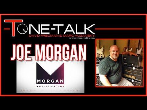 Ep. 6 - Joe Morgan of Morgan Amps on Tone-Talk with David Friedman
