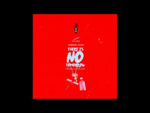 Ice Cxld x Henne$$y Chunn - ThereIsNoTomorrow (Prod. Jay Splash)