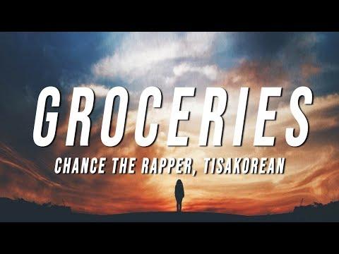Chance the Rapper - Groceries (Lyrics) ft. TisaKorean