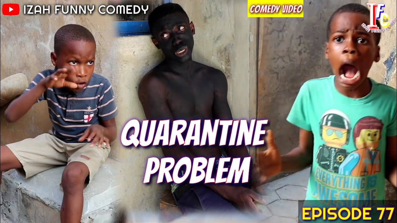 Download QUARANTINE PROBLEM (Izah Funny Comedy) (Episode 77)
