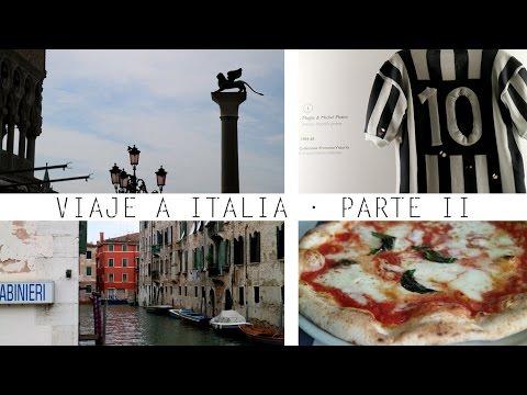 VIAJE A ITALIA. PARTE II | Venecia inmortal y pizza napolitana en Turín