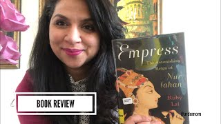 "Empress Nur Jahan's Story: Reviewing Ruby Lal's ""Empress, The Astonishing Reign of Nur Jahan"""
