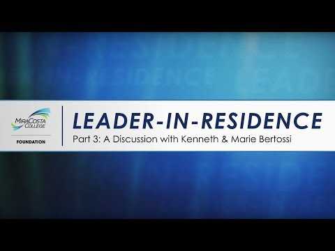 Leader-in-Residence: Part 3 - A Discussion with Kenneth & Marie Bertossi
