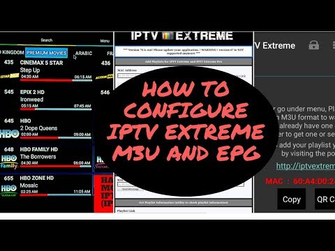 Part 1 (NEW) HOW TO CONFIGURE IPTV EXTREME, ADD M3U LIST AND EPG SOURCE