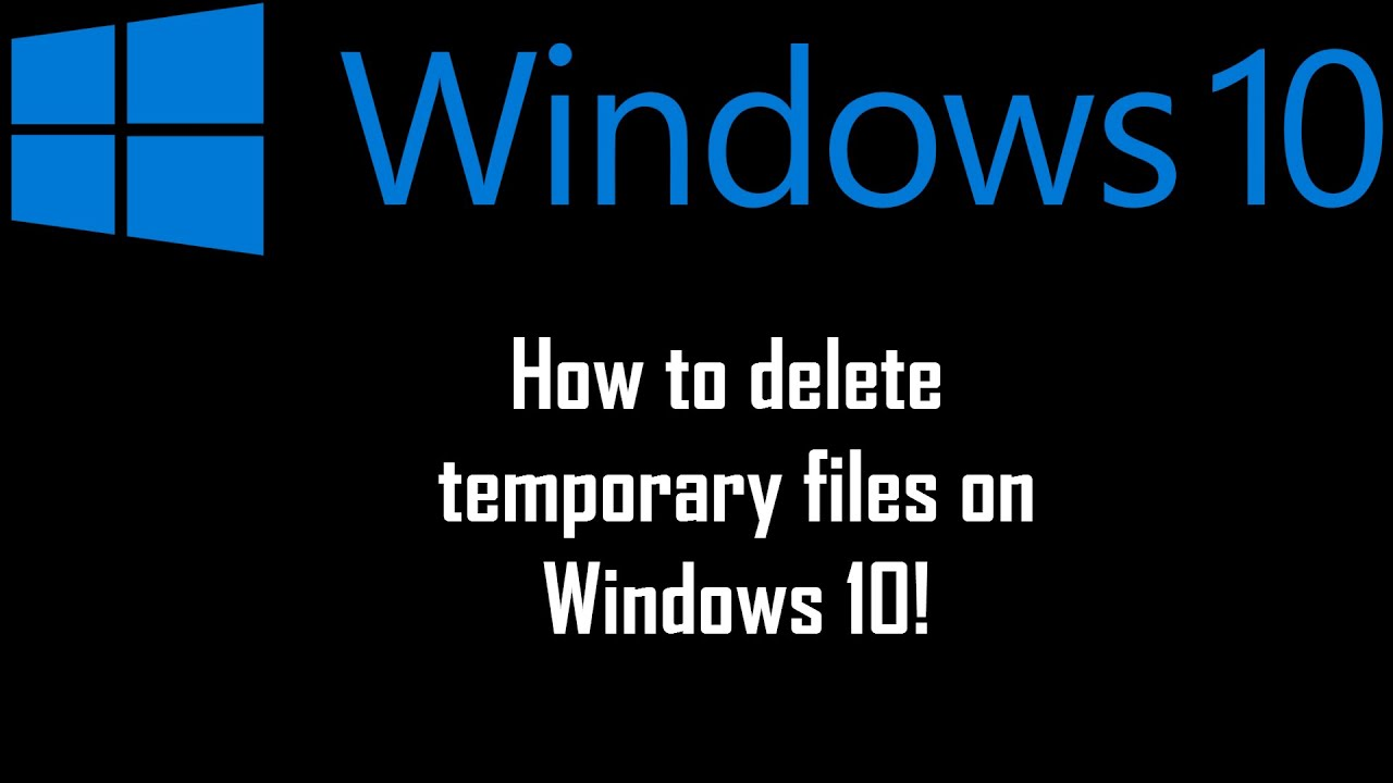 how to delete temporary files on windows 10 2015 youtube. Black Bedroom Furniture Sets. Home Design Ideas