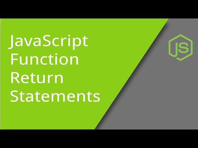 JavaScript Function Return Statements