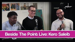 Beside The Point Live: Kero Saleib