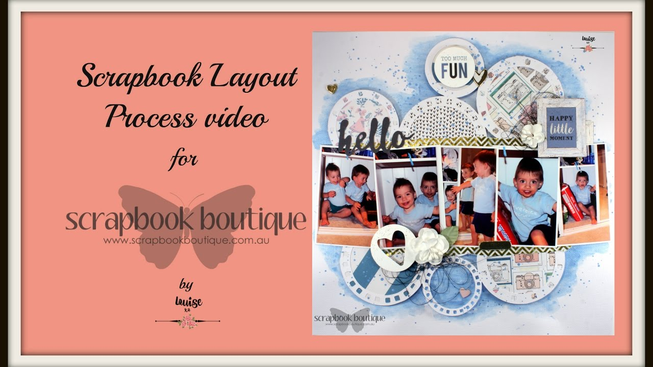 How to delete scrapbook photos google+ - Louise Turner Scrapbook Boutique Dt Too Much Fun Scrapbook Layout Process Video