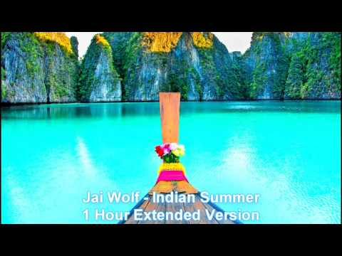 Jai Wolf Indian Summer No breaks. Seamless. (1 Hour Extended Version)