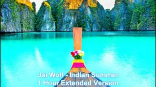 Jai Wolf Indian Summer No breaks Seamless 1 Hour