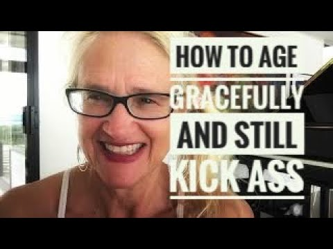 How to Age Gracefully and Still Kick Ass