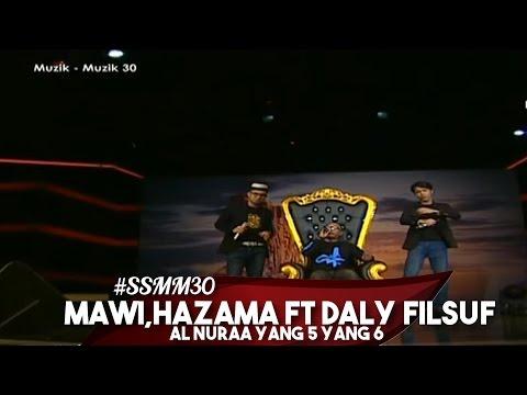 #SFMM30 | Mawi,Hazama feat Daly Filsuf | Al Nuraa Yang 5 Yang 6