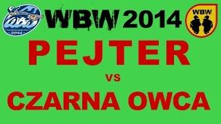 PEJTER vs CZARNA OWCA @ WBW 2014 el.3 @ bitwa freestyle [1/4 FINAŁU]