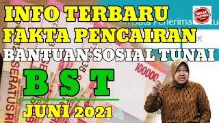 INFO BST HARI INI   FAKTA BARU PENCAIRAN BANTUAN SOSIAL TUNAI BST JUNI 2021  CEK INFO BST BPNT PKH