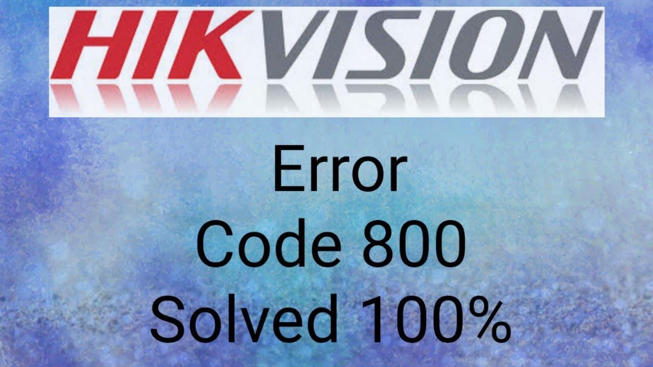 Hikvision Error Code 800 Solved 100% NET DVR DEV NET OVERFLOW 800 Network  traffic is over device - YouTube