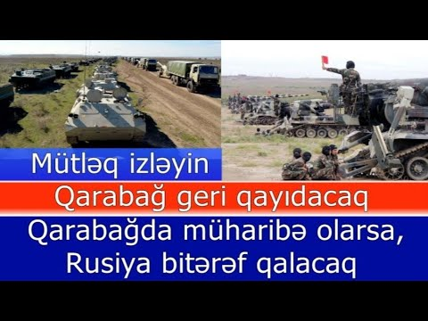 Sad xeber: Qarabag geri alinacaq - Rusiya Ermenistanin terefinde deyil