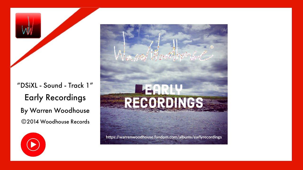 DSiXL (DSIXL) - Sound - Track 1 - Warren Woodhouse