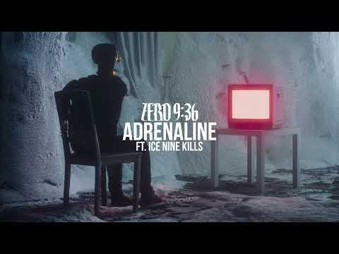 Zero 9:36 - Adrenaline (feat. Ice Nine Kills) (Official Audio)
