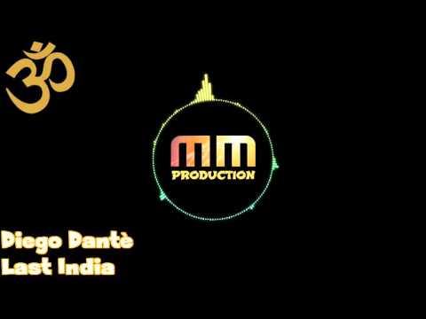 Diego Dantè - Last India [HQ SOUND]