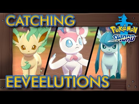 Pokémon Sword & Shield - How To Catch All Eeveelutions (Sylveon, Leafeon, Glaceon & More)