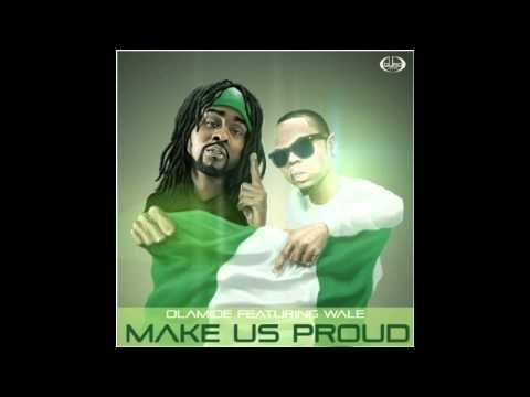 Olamide - Make Us Proud Ft. Wale