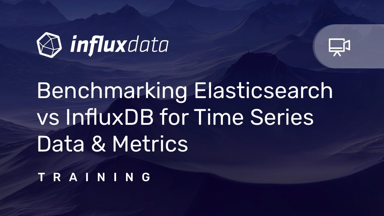 [Training] Benchmarking Elasticsearch vs InfluxDB for Time Series Data &  Metrics