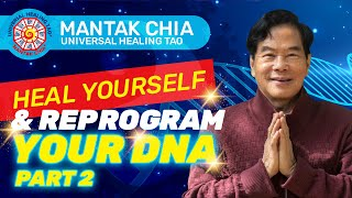 Learn to Awaken your Inner Alchemy and Reprogram your DNA Part-2 | Mantak Chia