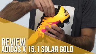 Review adidas X 15.1 Solar Gold