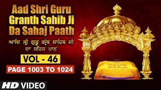 Aad Sri Guru Granth Sahib Ji Da Sahaj Paath (Vol - 46) | Page No. 1003 to 1024 | Bhai Pishora Singh