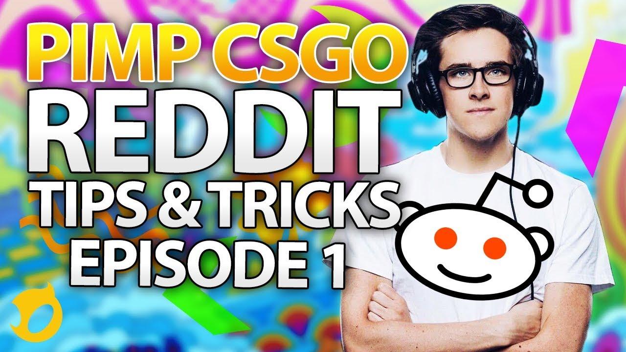 Dig Pimp Csgo Reddit Tips And Tricks Episode 1 Youtube Csgo reddit (@csgoreddit) | twitter. dig pimp csgo reddit tips and tricks episode 1