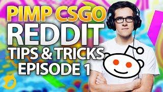 DIG Pimp CSGO | Reddit Tips and Tricks - Episode 1