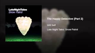 The Happy Detective (Part 2)