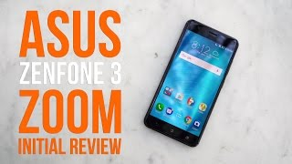 ASUS Zenfone 3 Zoom Initial Review
