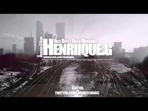 Diss BoyZ - Hello Moscow! (Henriique.G Remix) + DL 320 KBPS