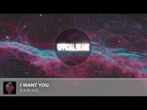 Kanine - Want You (FULL)