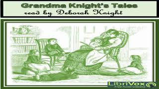 Grandma Knight's Tales | Various | Children's Fiction, Short Stories | Talking Book | English | 1/2