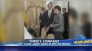 Valerie Jarrett moves in with Obamas