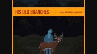 The Republic of Wolves- For His Old Branches
