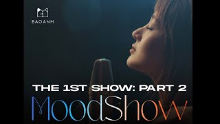 Moodshow (Tập 1.2) - Bảo Anh (Official Home Performance)